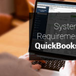 System Requirements for Latest QuickBooks Version